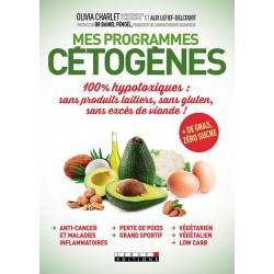 Mes programmes cétogènes hypotoxiques sans produits laitiers de Olivia CHARLET