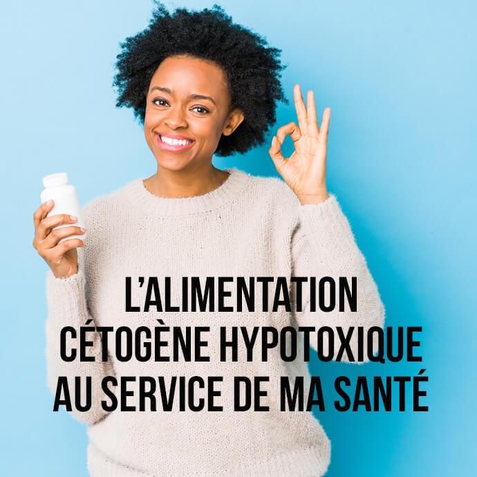 L'alimentation cétogène hypotoxique au service de ma santé